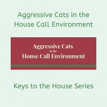 Aggressive Cats in the House Call Environment by Deborah Hansen. CFMG, CFCG